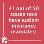 Only 9 States Still Lack Autism Insurance Mandates – BLOG