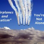 Airplanes and Autism – You Are Not Alone (BLOG)